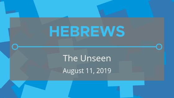 Hebrews: The Unseen (ft. Rev. Amanda Guthrie)