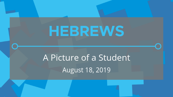 Hebrews: A Picture of a Student