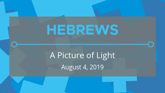 Hebrews: A Picture of Light