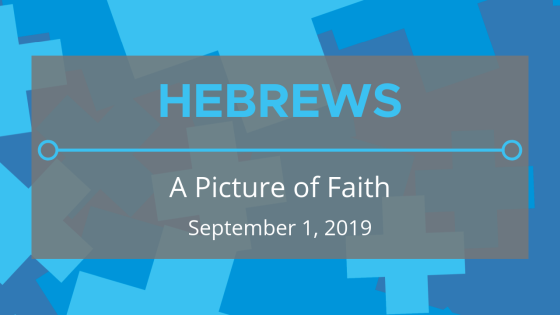 Hebrews: A Picture of Faith