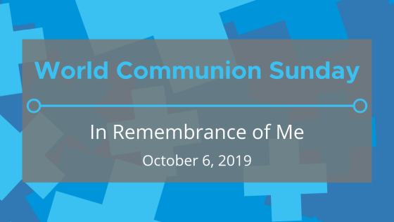 World Communion Sunday: In Remembrance of Me (ft. Rev. Dr. Gary Reif)