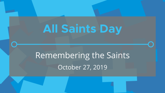 All Saints Day: Remembering the Saints