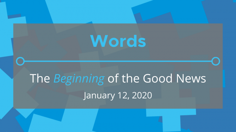 Words: The 'Beginning' of the Good News
