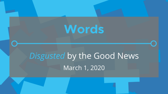 Uncomfortable Words: 'Disgusted' by the Great News