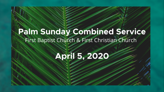 Palm Sunday Combined Service with First Christian Church