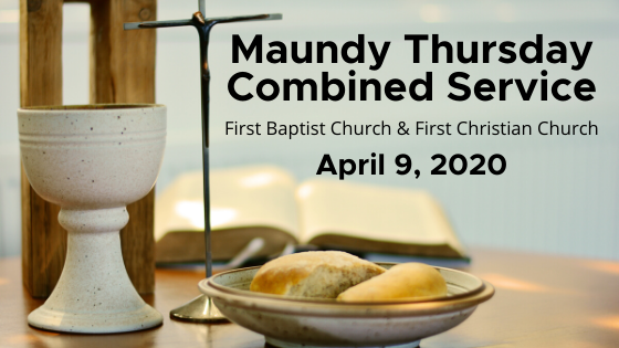 Maundy Thursday Combined Service With First Christian Church