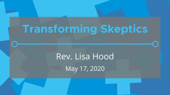 Transforming Skeptics