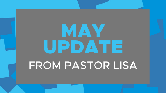 May 5 Update from Pastor Lisa