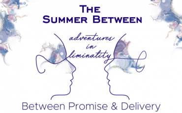 Adventures in Liminality: Between Promise & Delivery