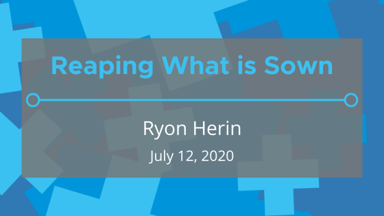 Reaping What is Sown (ft. Ryon Herin)