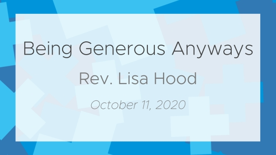 Exploring Generosity: Being Generous Anyways