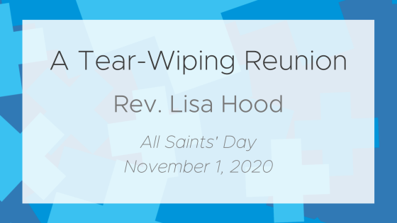 All Saints' Day: A Tear-Wiping Reunion