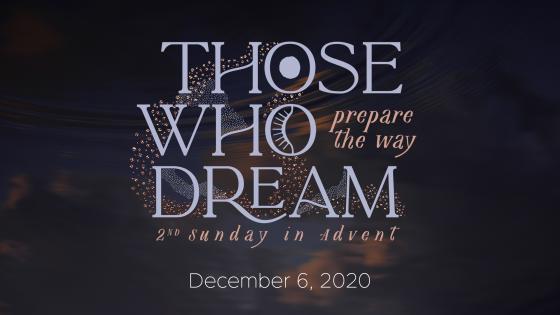 Those Who Dream…prepare the way