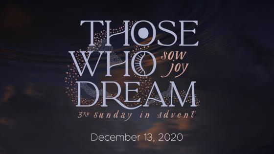 Those Who Dream…sow joy