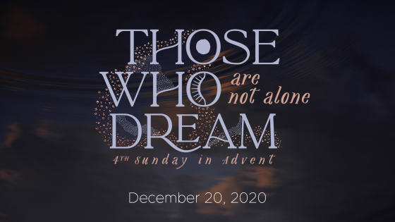 Those Who Dream…are not alone