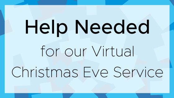 Help Needed for Virtual Christmas Eve Service