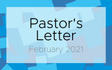 Pastor's Letter for February 2021
