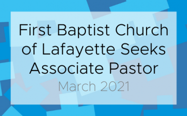 First Baptist Lafayette Seeks an Associate Pastor of Faith Development