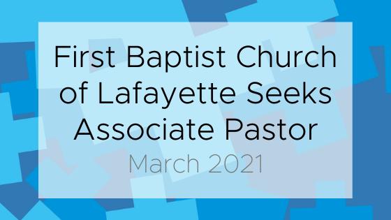First Baptist Lafayette Seeks an Associate Pastor of Faith Development