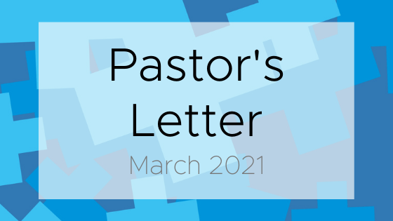Pastor's Letter for March 2021