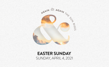 Again and Again, the Sun Rises (Easter Service)