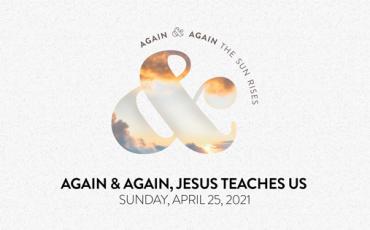 Again and Again, Jesus Teaches Us