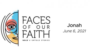 Faces of Our Faith: Jonah