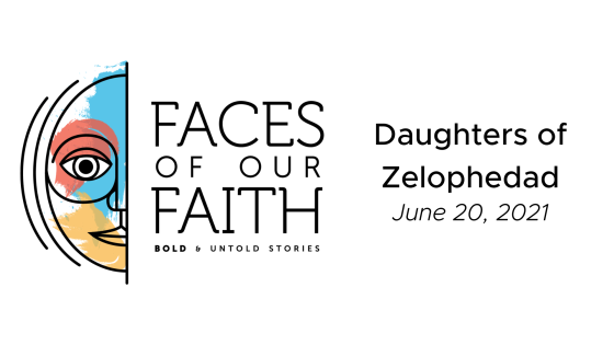Faces of Our Faith: Daughters of Zelophedad