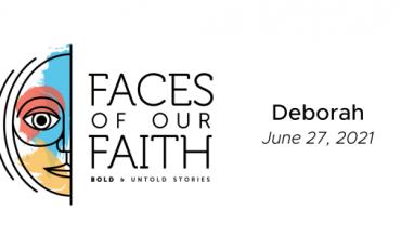 Faces of Our Faith: Deborah