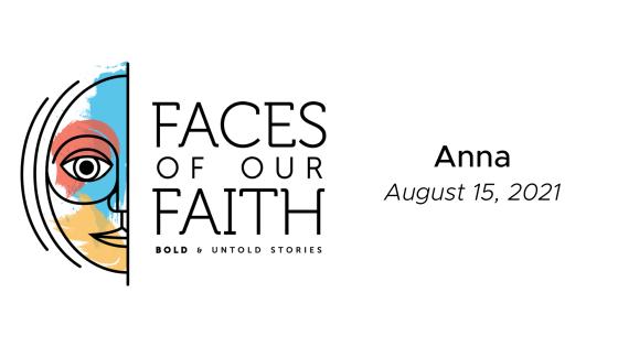 Faces of Our Faith: Anna