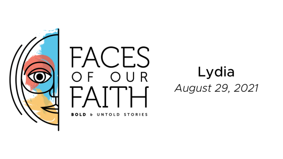 Faces of Our Faith: Lydia