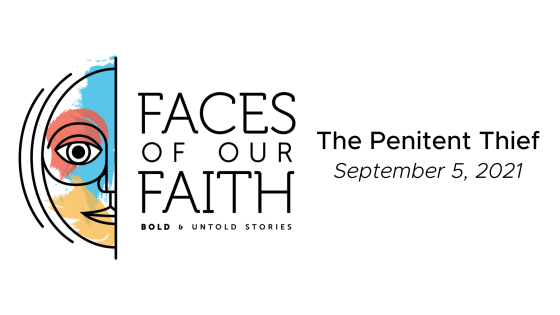 Faces of Our Faith: The Penitent Thief